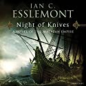 Night of Knives: A Novel of the Malazan Empire, Book 1 Audiobook by Ian C Esslemont Narrated by John Banks
