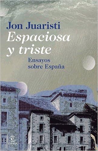 Espaciosa y triste: Ensayos sobre España F. COLECCION: Amazon.es ...