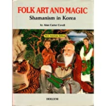 Folk Art and Magic: Shamanism in Korea