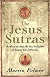 The Jesus Sutras: Rediscovering the Lost Religion of Taoist Christianity
