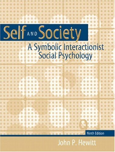 Self and  Society: A Symbolic Interactionist Social Psychology (9th Edition)