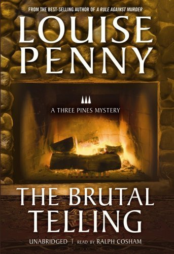The Brutal Telling (An Armand Gamache - Three Pines Mystery) Unabridged edition by Penny, Louise published by Blackstone Audio, Inc. Audio CD