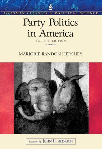 Party Politics in America (12th Edition) (Longman Classics In Political Science)