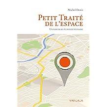 Petit Traité de l'espace: Un parcours pluridisciplinaire (Psy-Théories, débats, synthèses) (French Edition)