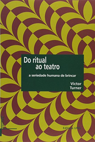 Do Ritual ao Teatro. A Seriedade Humana de Brincar