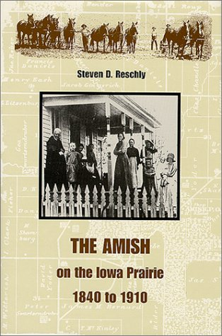 The Amish on the Iowa Prairie, 1840 to 1910 (Center Books in Anabaptist Studies)
