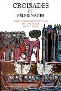 Croisades et pèlerinages par Danielle Régnier-Bohler