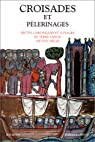 Croisades et pèlerinages par Régnier-Bohler
