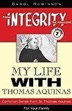 My Life With Thomas Aquinas (From Integrity Magazine, V. 1)