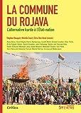 La commune du Rojava : L'alternative kurde à l'Etat-nation