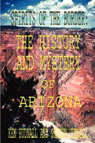 Read Online Spirits of the Border: The History and Mystery of Arizona pdf