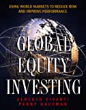 Global Equity Investing, Alberto Vivanti and Perry J. Kaufman, 0070675198