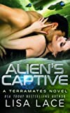 Alien's Captive: A Science Fiction Romance (TerraMates) (Volume 15) by  Lisa Lace in stock, buy online here