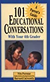 101 Educational Conversations You Should Have with Your Fourth Grader, Vito Perrone, 0791019209