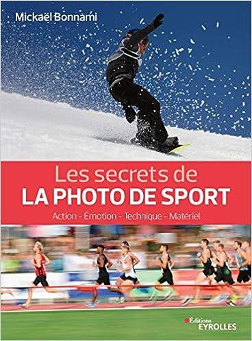 Amazon Fr Les Secrets De La Photo De Sport Action