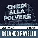 Chiedi alla polvere Audiobook by John Fante Narrated by Rolando Ravello