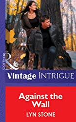 Against the Wall (Mills & Boon Vintage Intrigue) (Mills & Boon Romantic Suspense)