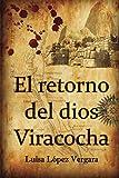 El retorno del dios Viracocha (Spanish Edition)