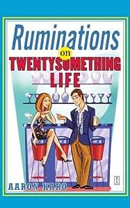 Ruminations on Twentysomething Life by Aaron Karo (2005-05-03)