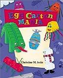 Egg Carton Mania, Christine M. Irvin, 0516277588