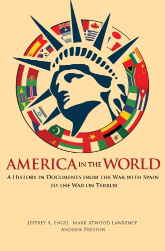 Download America in the World: A History in Documents from the War with Spain to the War on Terror: A History in Documents from the War with Spain to the War on Terror Pdf