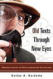 Old Texts Through New Eyes, Dallas R. Burdette, 1607913798