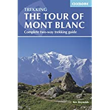 Tour of Mont Blanc: Complete two-way trekking guide (Trekking Guides)