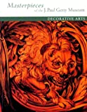 img - for Masterpieces of the J. Paul Getty Museum: Decorative Arts book / textbook / text book