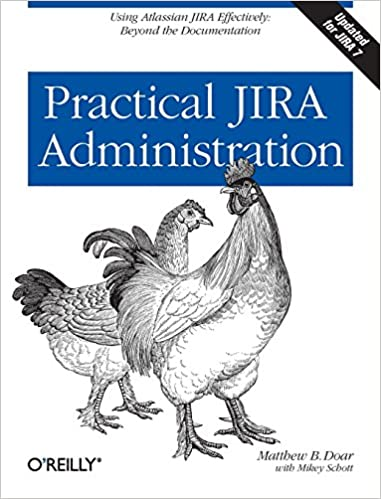 Practical JIRA Administration Effectively Documentation