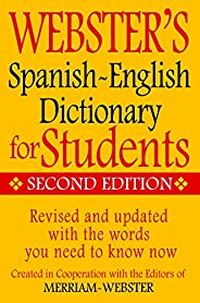 Merriam-Webster Webster's Spanish-English Dictionary for Students, Second Edition (English and Spanish Edition