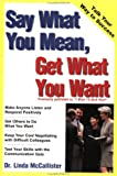 Say What You Mean, Get What You Want, Linda McCallister, 0471321184