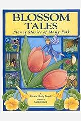 Blossom Tales:  Flower Stories of Many Folk Hardcover