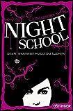 Night School. Denn Wahrheit musst du suchen: (Band 3)