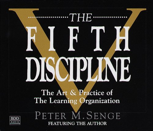 The Fifth Discipline: The Art & Practice of The Learning Organization by Brand: Random House Audio