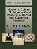 Moulton V. Coburn U. S. Supreme Court Transcript of Record with Supporting Pleadings, Lee M. Friedman, 127008660X