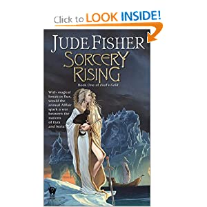 Sorcery Rising (Fool's Gold, Book 1) Jude Fisher