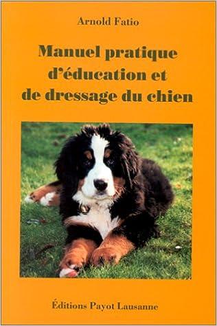 Manuel pratique d'éducation et de dressage du chien pdf, epub