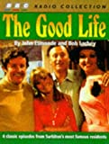 img - for The Good Life: 4 Classic Episodes from Surbiton's Most Famous Residents (BBC Radio Collection) book / textbook / text book