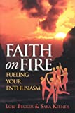 Faith on Fire: Fueling Your Enthusiasm