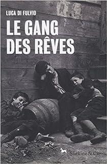 Le Gang des rêves, Di Fulvio, Luca