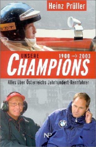 Unsere Champions 1900-2003: Alles über Österreichs Jahrhundert-Rennfahrer