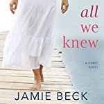 All We Knew: The Cabots, Book 2 | Jamie Beck