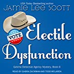 Electile Dysfunction: Gotcha Detective Agency Mystery, Book 6 | Jamie Lee Scott