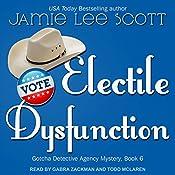 Electile Dysfunction: Gotcha Detective Agency Mystery, Book 6   Jamie Lee Scott