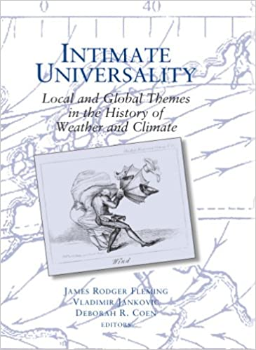 Intimate Universality Local And Global Themes In The History Of Weather Climate Science Studies On Atmospheres Vladimir Jankovic