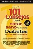 101 Consejos para Estar Teniendo Diabetes (Y Evitar Complicaciones), University of New Mexico Diabetes Care Group Staff, 1580401740