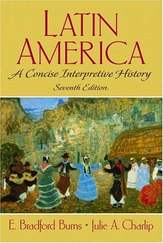 Latin America: A Concise Interpretive History (7th Edition)
