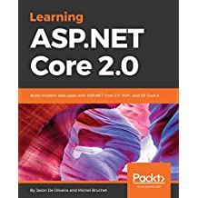 Learning ASP.NET Core 2.0: Build modern web apps with ASP.NET Core 2.0, MVC, and EF Core 2