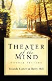 Theater of the Mind, Yolanda Cohen, 1594678723