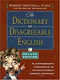 The Dictionary of Disagreeable English, Robert Hartwell Fiske, 1582974187